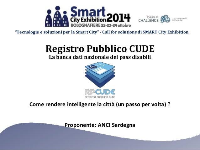"""""""Tecnologie e soluzioni per la Smart City"""" - Call for solutions di SMART City Exhibition  Registro Pubblico CUDE  La banca..."""