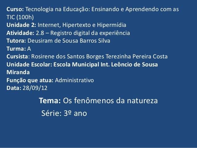 Curso: Tecnologia na Educação: Ensinando e Aprendendo com asTIC (100h)Unidade 2: Internet, Hipertexto e HipermídiaAtividad...