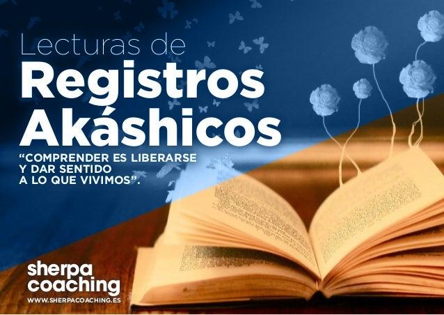 """Lecturas de Registros Akáshicos""""COMPRENDER ES LIBERARSE Y DAR SENTIDO A LO QUE VIVIMOS"""". sherpa coaching WWW.SHERPACOACHIN..."""