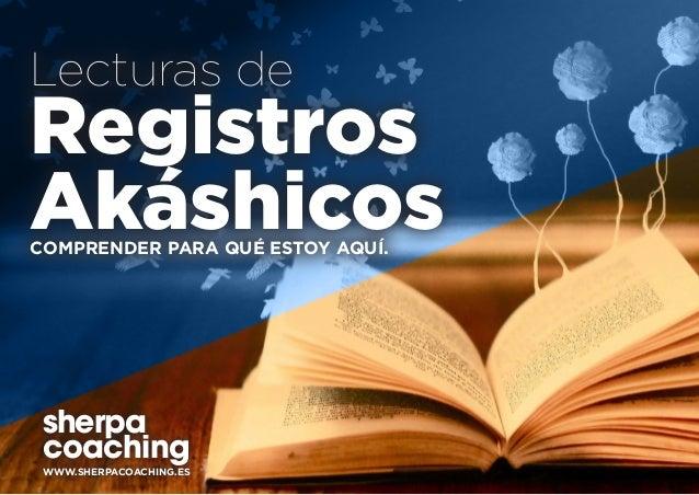 Lecturas de Registros AkáshicosCOMPRENDER PARA QUÉ ESTOY AQUÍ. sherpa coaching WWW.SHERPACOACHING.ES
