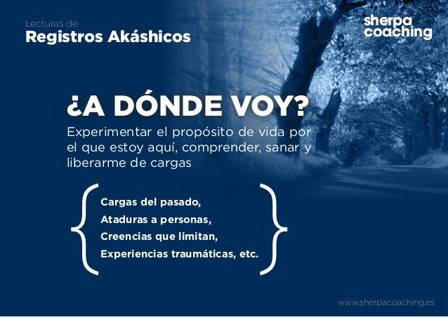 www.sherpacoaching.es sherpa coaching Lecturas de Registros Akáshicos ¿A DÓNDE VOY? Experimentar el propósito de vida por ...