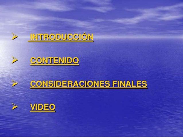    INTRODUCCIÓN   CONTENIDO   CONSIDERACIONES FINALES   VIDEO