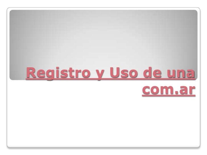 Registro y Uso de una com.ar<br />