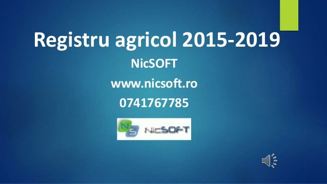 Registru agricol 2015-2019  NicSOFT  www.nicsoft.ro  0741767785