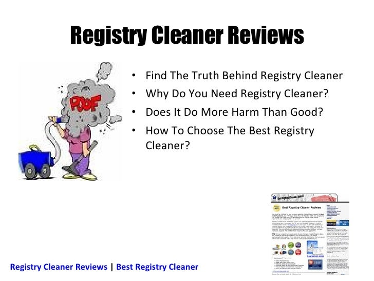 Registry Cleaner Reviews <ul><li>Find The Truth Behind Registry Cleaner </li></ul><ul><li>Why Do You Need Registry Cleaner...