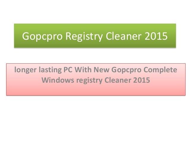Gopcpro Registry Cleaner 2015 longer lasting PC With New Gopcpro Complete Windows registry Cleaner 2015