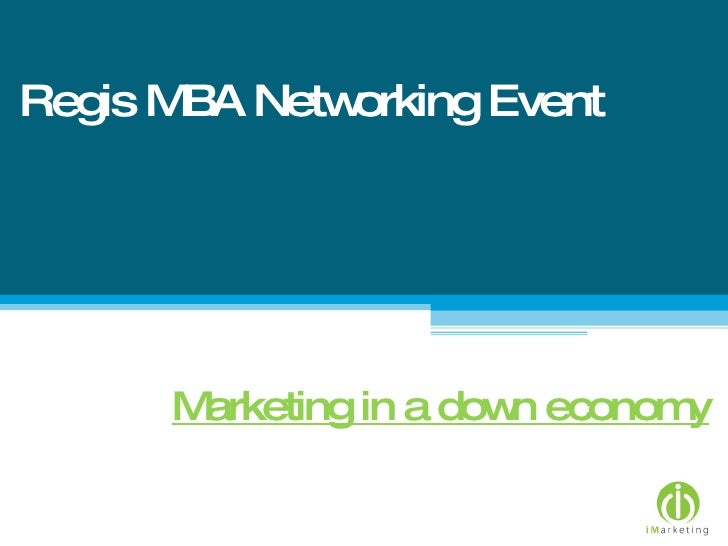Regis MBA Networking Event Marketing in a down economy