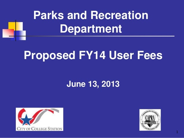 Parks and RecreationDepartmentProposed FY14 User FeesJune 13, 20131