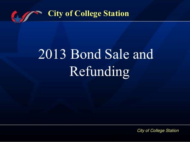 City of College StationCity of College Station2013 Bond Sale andRefunding
