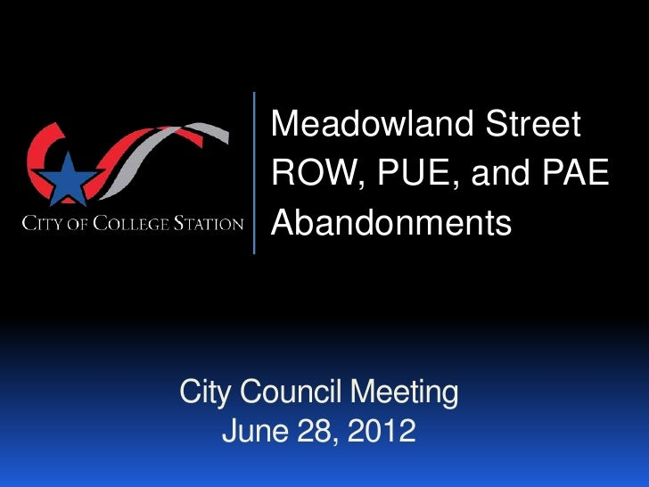 Meadowland Street      ROW, PUE, and PAE      AbandonmentsCity Council Meeting   June 28, 2012