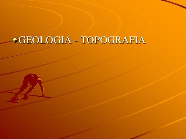 GEOLOGIA - TOPOGRAFIA