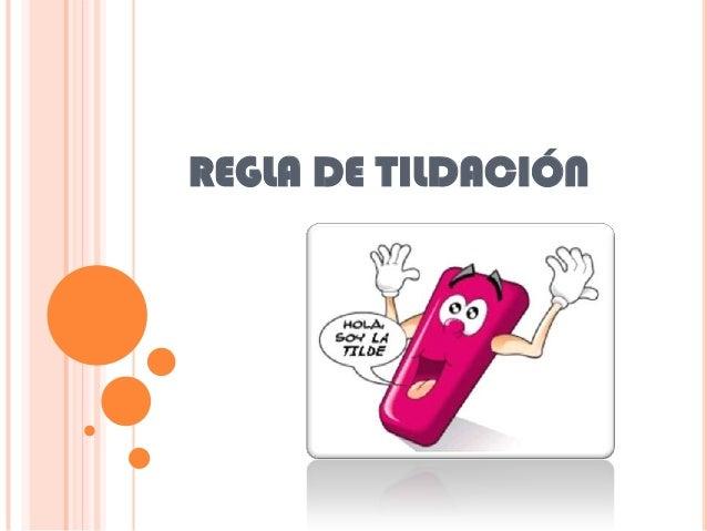 REGLA DE TILDACIÓN