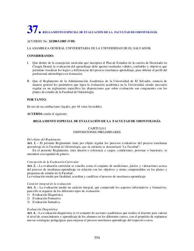 554 37.REGLAMENTO ESPECIAL DE EVALUACIÓN DE LA FACULTAD DE ODONTOLOGÍA ACUERDO No. 32/2003-2005 (VIII) LA ASAMBLEA GENERAL...