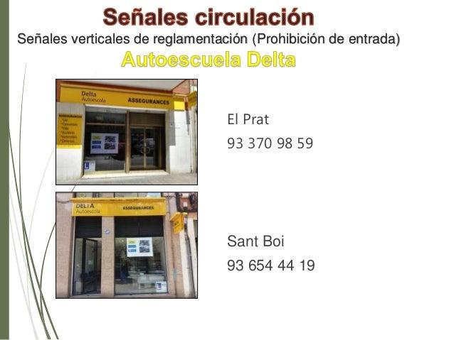 Se�ales verticales de reglamentaci�n (Prohibici�n de entrada) El Prat 93 370 98 59 Sant Boi 93 654 44 19