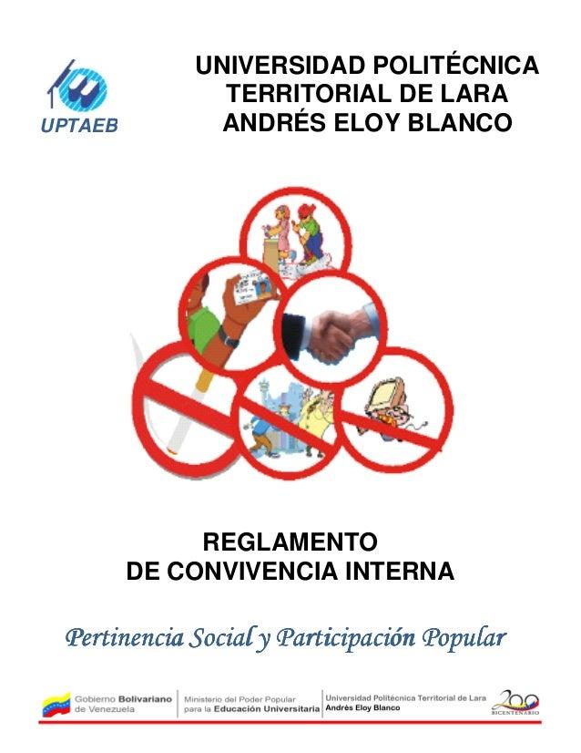 UPTAEB  UNIVERSIDAD POLITÉCNICA TERRITORIAL DE LARA ANDRÉS ELOY BLANCO  REGLAMENTO DE CONVIVENCIA INTERNA  Pertinencia Soc...