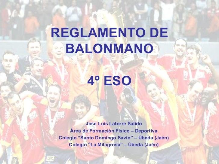 """REGLAMENTO DE BALONMANO 4º ESO Jose Luis Latorre Salido Área de Formación Físico – Deportiva Colegio """"Santo Domingo Savio""""..."""
