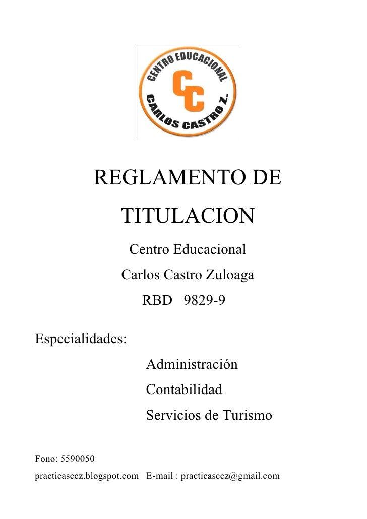 REGLAMENTO DE                    TITULACION                      Centro Educacional                     Carlos Castro Zulo...