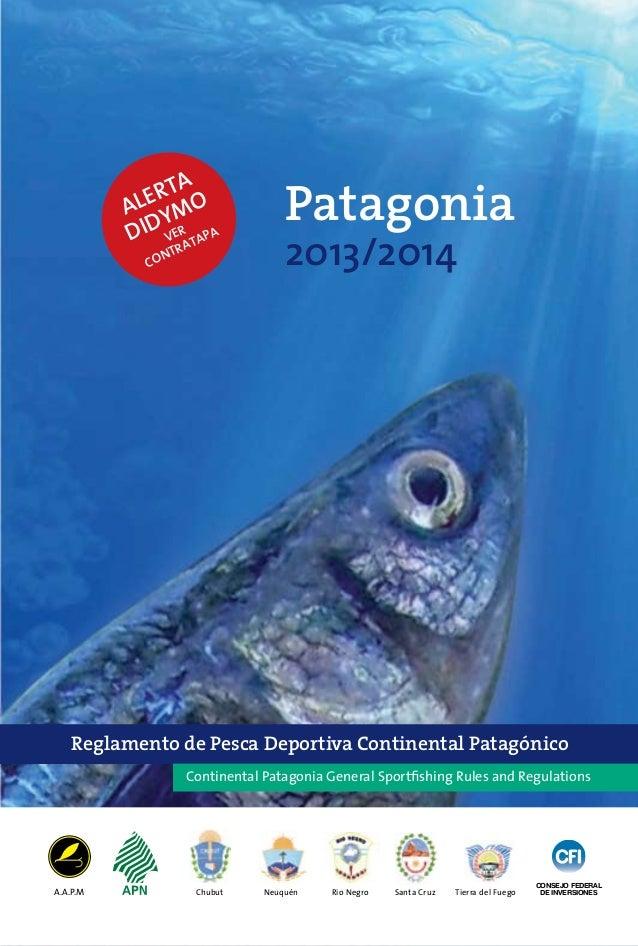 ta ler MO a Y DID VER PA NTRATA  CO  Patagonia 2013/2014  Reglamento de Pesca Deportiva Continental Patagónico Continental...