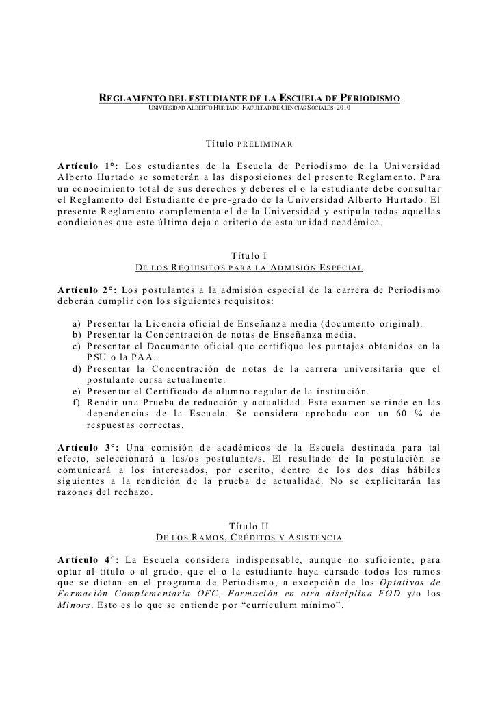 REGLAMENTO DEL ESTUDIANTE DE LA ESCUELA DE PERIODISMO                     UNIVERSIDAD ALBERTO HURTADO-FACULTAD DE CIENCIAS...