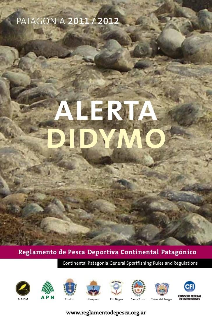 patagonia 2011 / 2012          alerta          didymoReglamento de Pesca Deportiva Continental Patagónico            Conti...