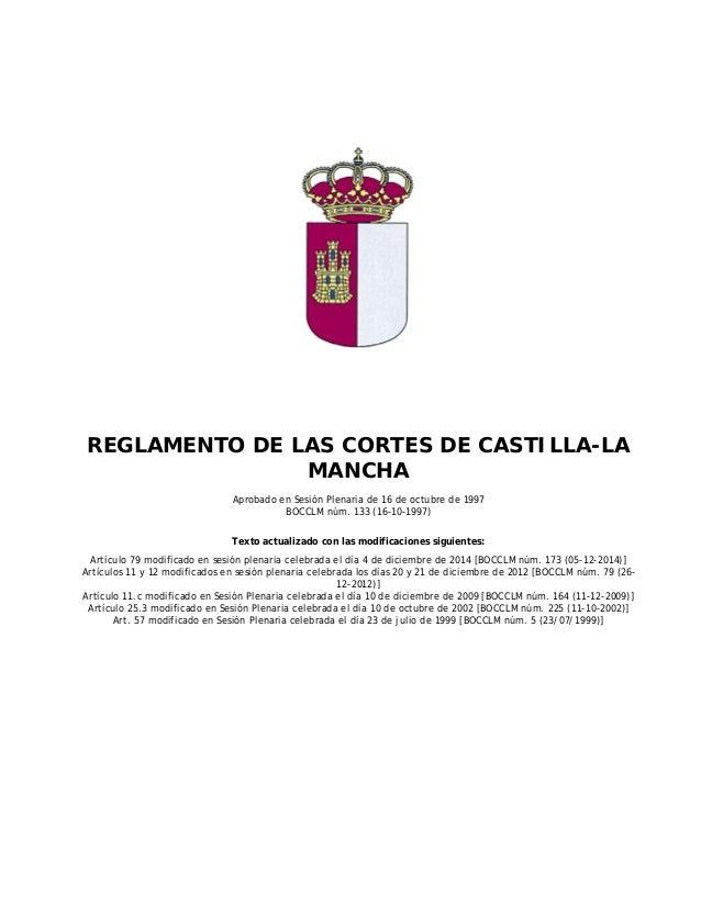 REGLAMENTO DE LAS CORTES DE CASTILLA-LA MANCHA Aprobado en Sesión Plenaria de 16 de octubre de 1997 BOCCLM núm. 133 (16-10...