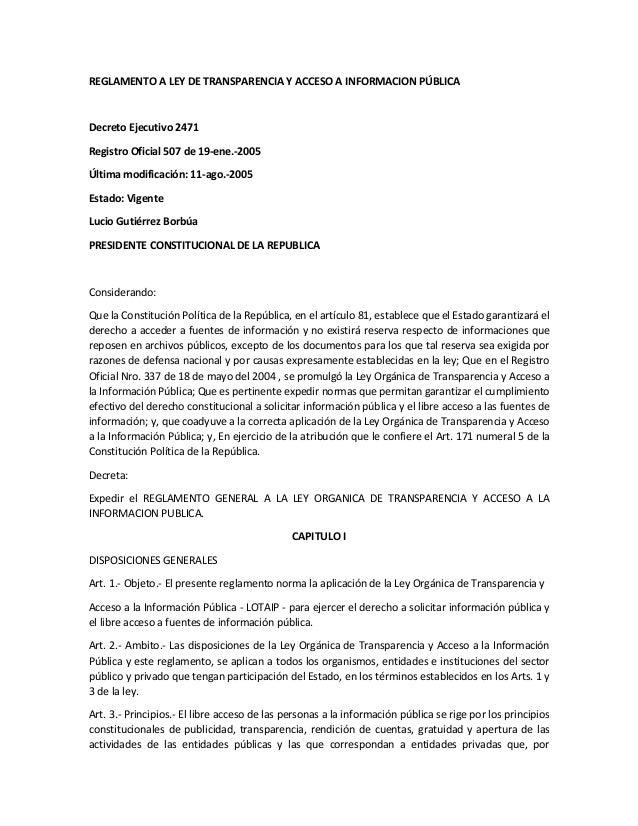 REGLAMENTO A LEY DE TRANSPARENCIA Y ACCESO A INFORMACION PÚBLICA Decreto Ejecutivo 2471 Registro Oficial 507 de 19-ene.-20...