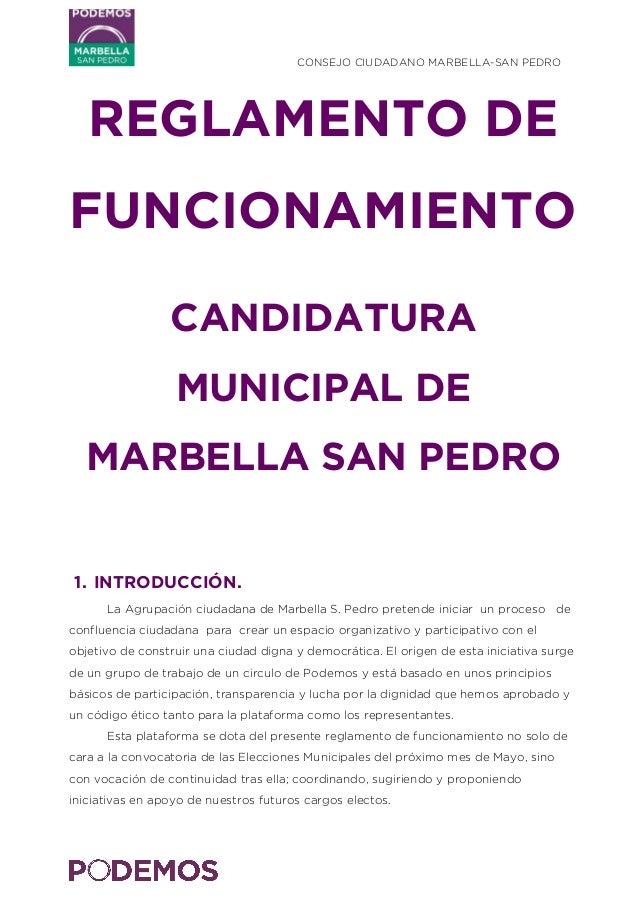 CONSEJO CIUDADANO MARBELLA-SAN PEDRO    REGLAMENTO DE FUNCIONAMIENTO CANDIDATURA MUNICIPAL DE MARBELLA SAN PEDRO 1. IN...