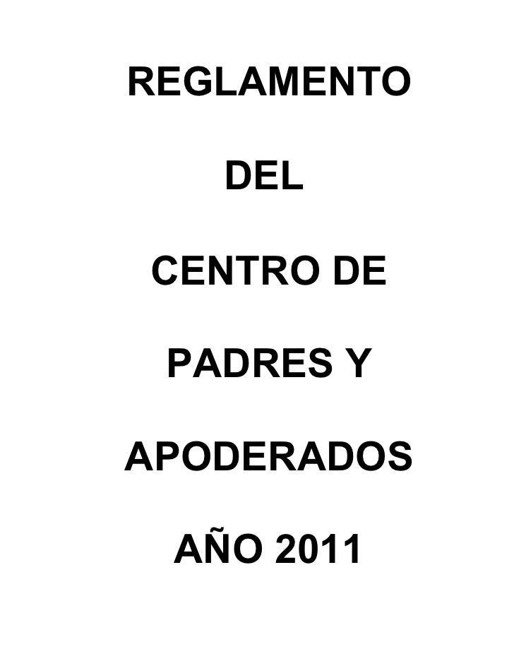 REGLAMENTO   DELCENTRO DE PADRES YAPODERADOS AÑO 2011