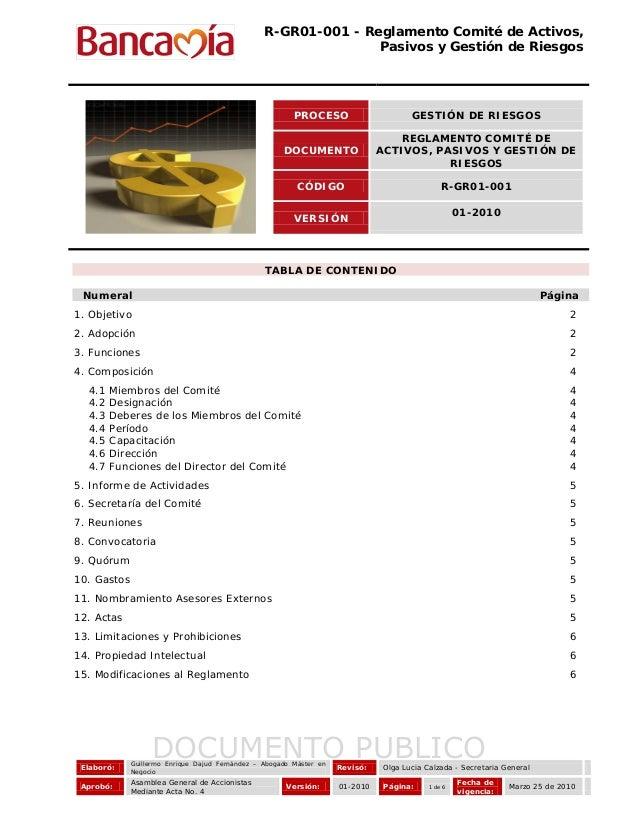 R-GR01-001 - Reglamento Comité de Activos, Pasivos y Gestión de Riesgos Elaboró: Guillermo Enrique Dajud Fernández – Aboga...