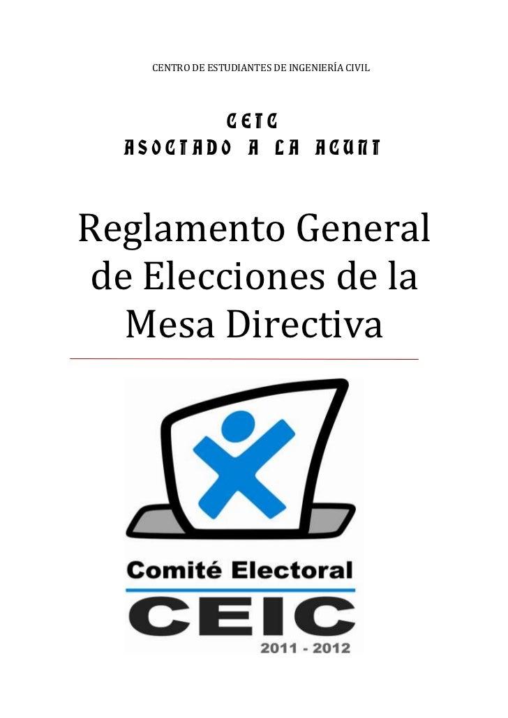 CENTRO DE ESTUDIANTES DE INGENIERÍA CIVIL          CEIC  ASOCIADO A LA ACUNIReglamento General de Elecciones de la   Mesa ...