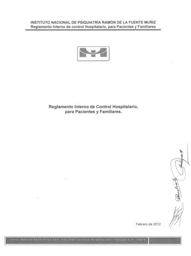 INSTITUTO NACIONAL DE PSlQUlATRlA RAMON DE LA FUENTE MUNIZ Reglamento Interno de control Hospitalario,  para Pacientes y F...