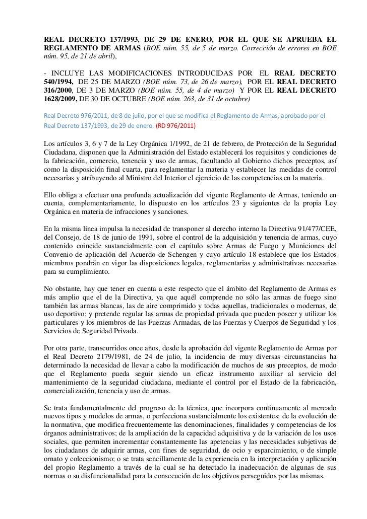 REAL DECRETO 137/1993, DE 29 DE ENERO, POR EL QUE SE APRUEBA ELREGLAMENTO DE ARMAS (BOE núm. 55, de 5 de marzo. Corrección...