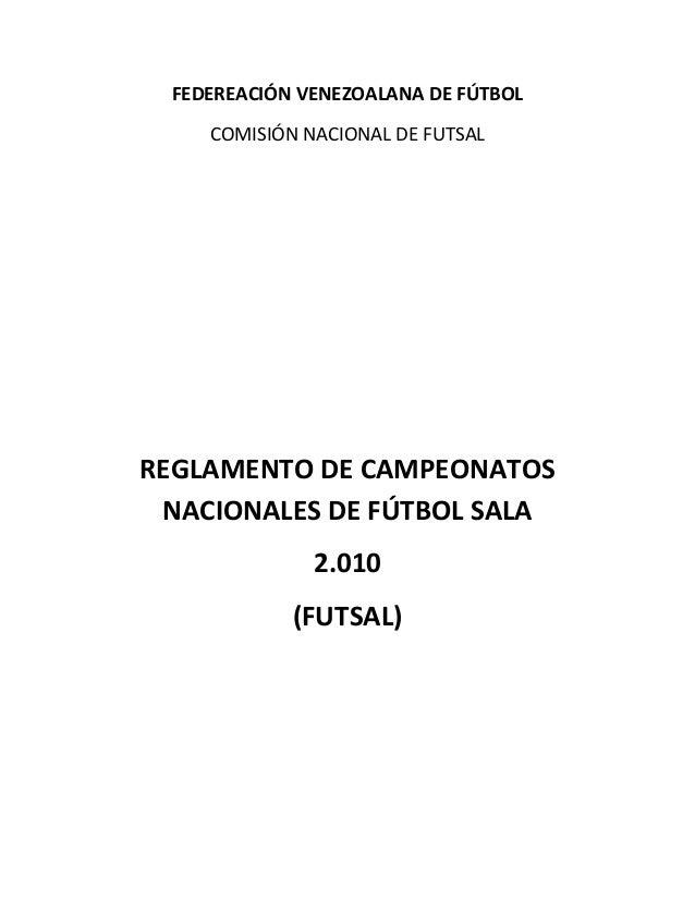 FEDEREACIÓN VENEZOALANA DE FÚTBOLCOMISIÓN NACIONAL DE FUTSALREGLAMENTO DE CAMPEONATOSNACIONALES DE FÚTBOL SALA2.010(FUTSAL)