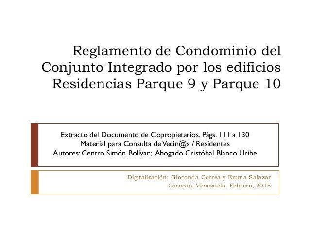 Reglamento de Condominio del Conjunto Integrado por los edificios Residencias Parque 9 y Parque 10 Digitalización: Giocond...