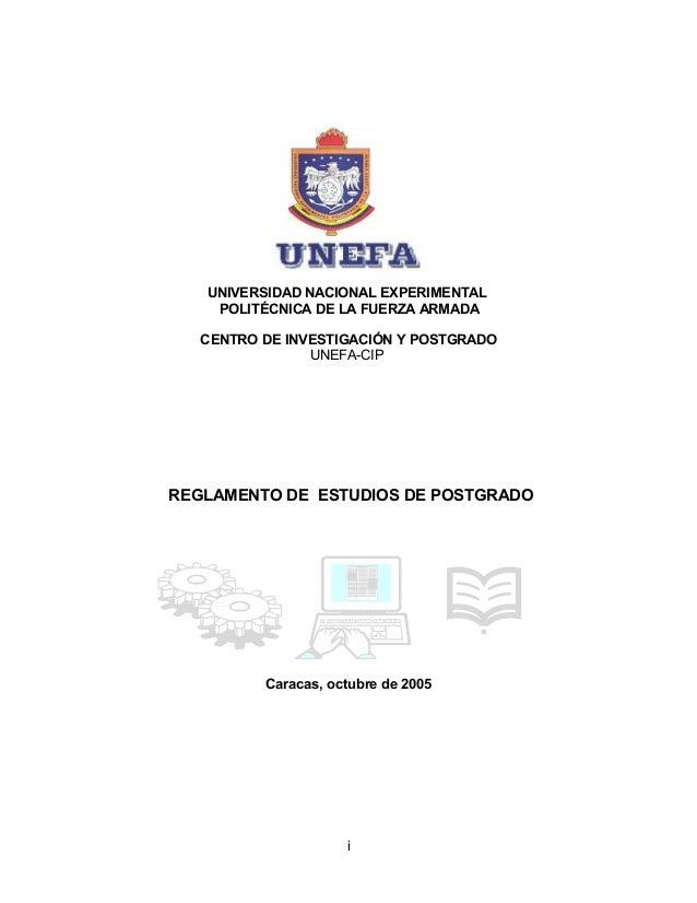 UNIVERSIDAD NACIONAL EXPERIMENTALPOLITÉCNICA DE LA FUERZA ARMADACENTRO DE INVESTIGACIÓN Y POSTGRADOUNEFA-CIPREGLAMENTO DE ...
