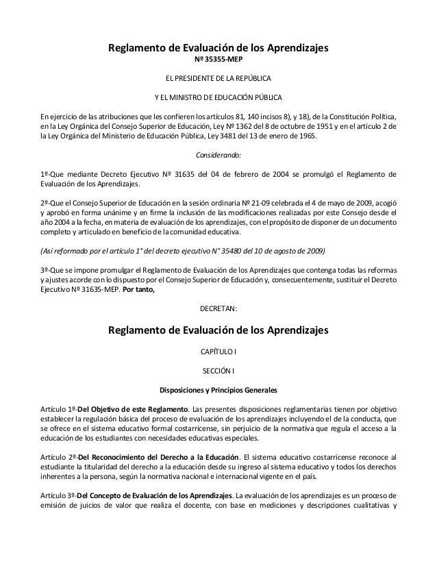 Reglamento de Evaluación de los Aprendizajes Nº 35355-MEP EL PRESIDENTE DE LA REPÚBLICA Y EL MINISTRO DE EDUCACIÓN PÚBLICA...
