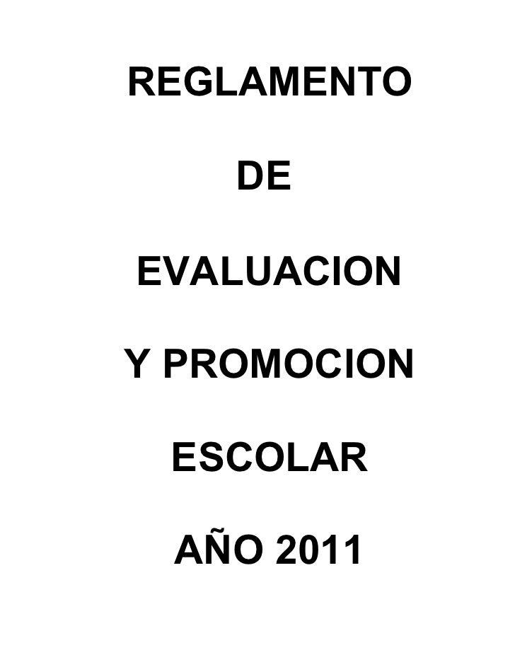 REGLAMENTO    DEEVALUACIONY PROMOCION ESCOLAR AÑO 2011