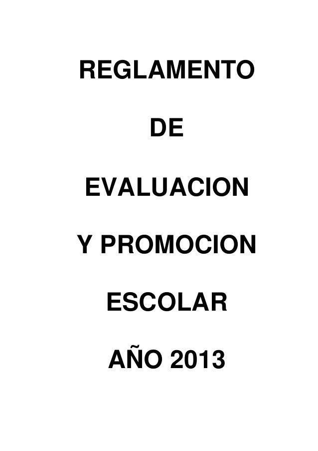 REGLAMENTO    DEEVALUACIONY PROMOCION ESCOLAR AÑO 2013