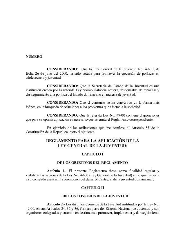 NUMERO: CONSIDERANDO: Que la Ley General de la Juventud No. 49-00, de fecha 26 de julio del 2000, ha sido votada para prom...