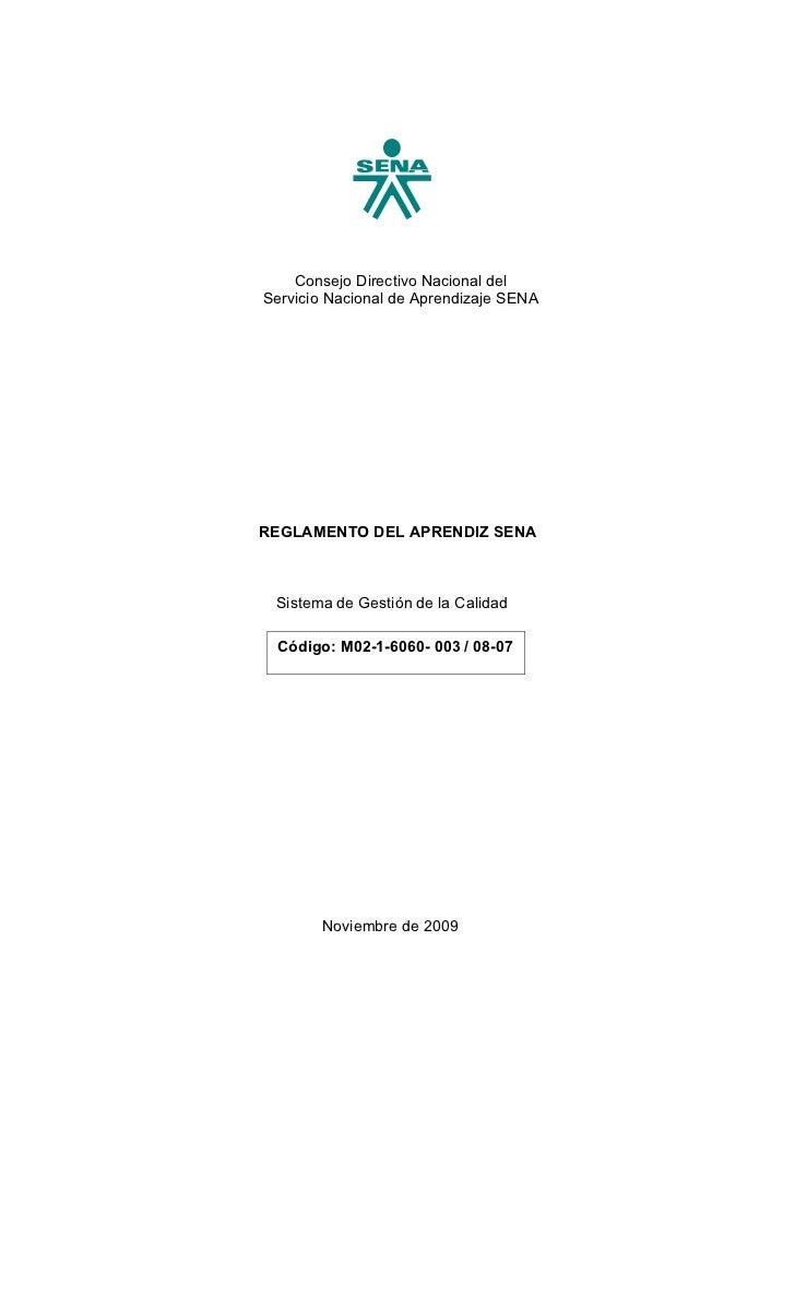 Consejo Directivo Nacional delServicio Nacional de Aprendizaje SENAREGLAMENTO DEL APRENDIZ SENA Sistema de Gestión de la C...