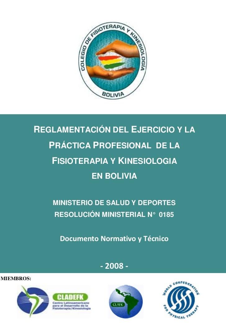 REGLAMENTACIÓN DEL EJERCICIO Y LA               PRÁCTICA PROFESIONAL DE LA               FISIOTERAPIA Y KINESIOLOGIA      ...