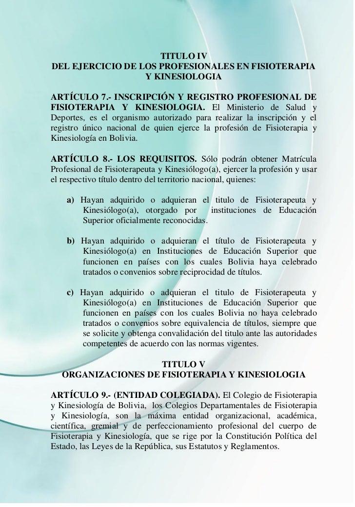 TITULO IVDEL EJERCICIO DE LOS PROFESIONALES EN FISIOTERAPIA                  Y KINESIOLOGIAARTÍCULO 7.- INSCRIPCIÓN Y REGI...