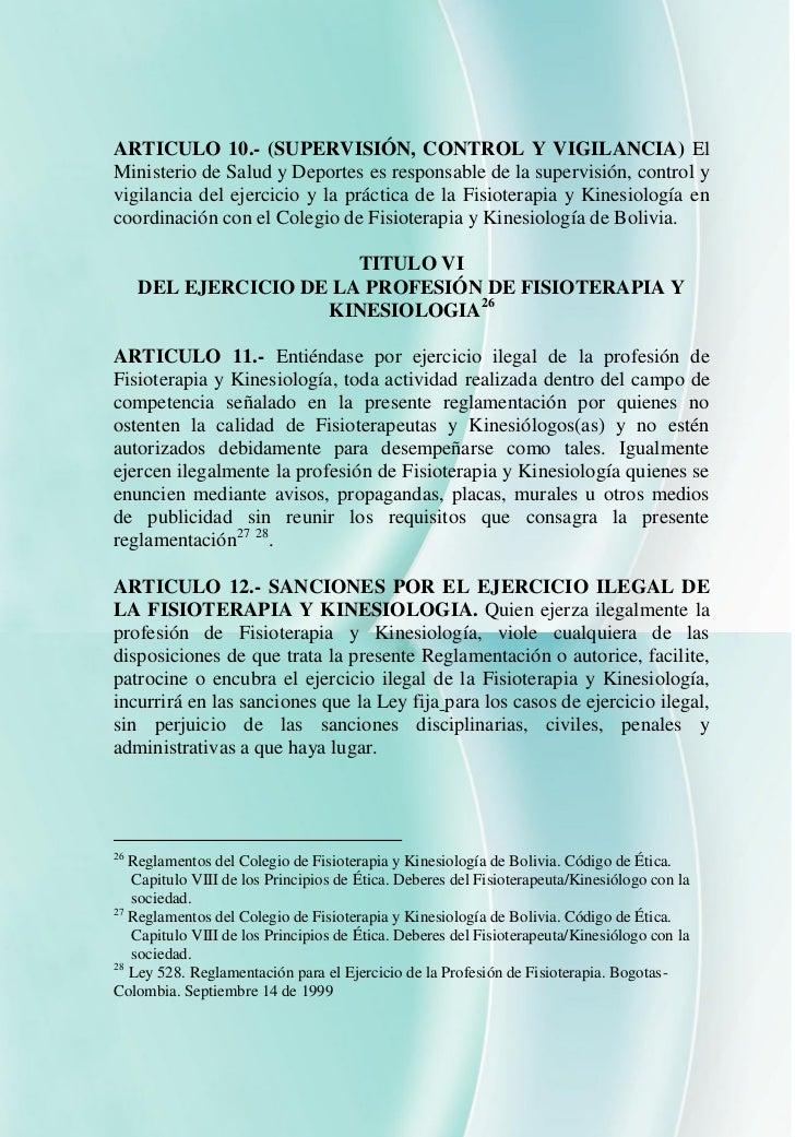 ARTICULO 10.- (SUPERVISIÓN, CONTROL Y VIGILANCIA) ElMinisterio de Salud y Deportes es responsable de la supervisión, contr...