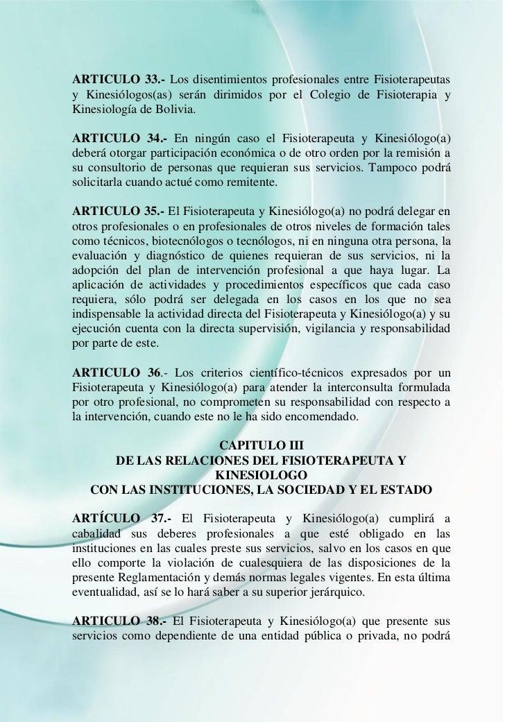 ARTICULO 33.- Los disentimientos profesionales entre Fisioterapeutasy Kinesiólogos(as) serán dirimidos por el Colegio de F...