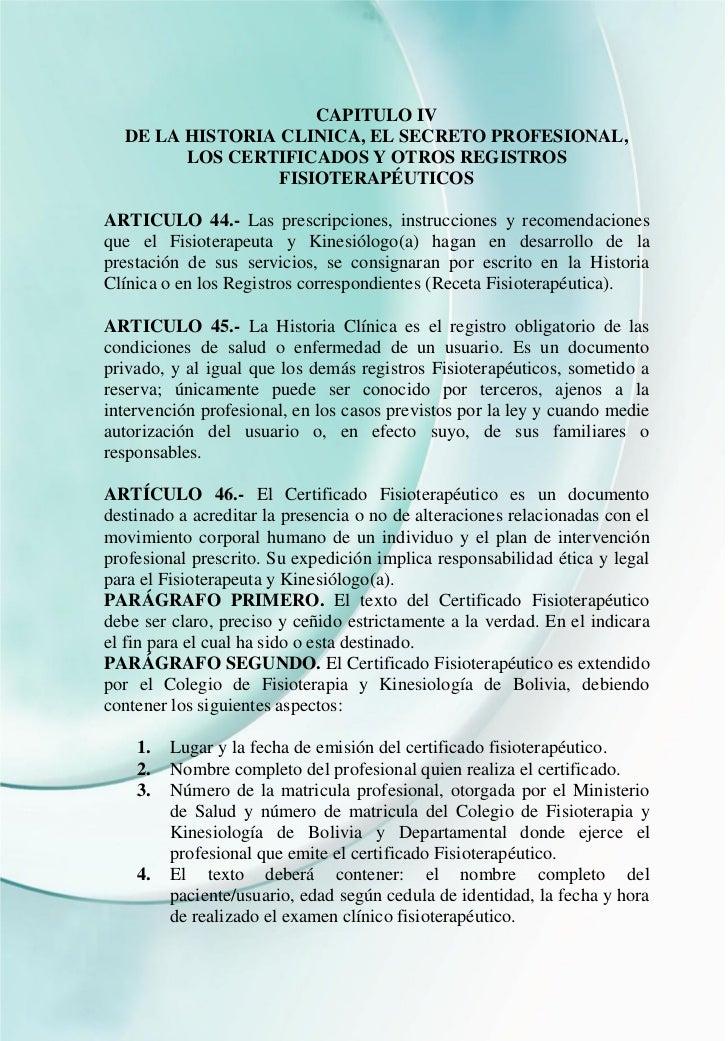 CAPITULO IV  DE LA HISTORIA CLINICA, EL SECRETO PROFESIONAL,        LOS CERTIFICADOS Y OTROS REGISTROS                 FIS...
