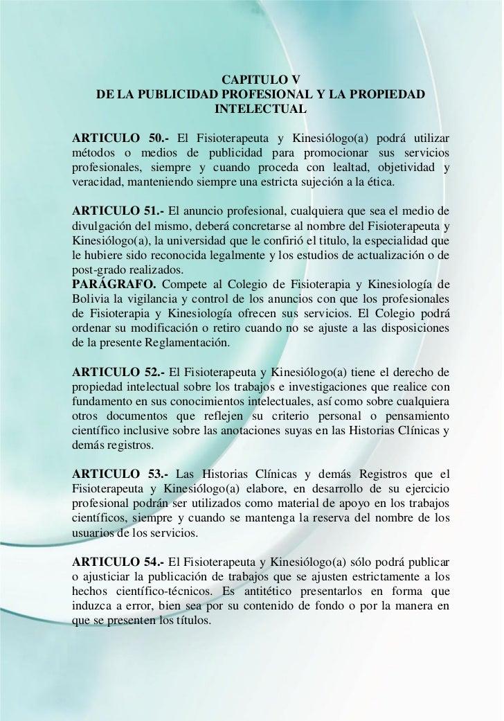 CAPITULO V    DE LA PUBLICIDAD PROFESIONAL Y LA PROPIEDAD                    INTELECTUALARTICULO 50.- El Fisioterapeuta y ...