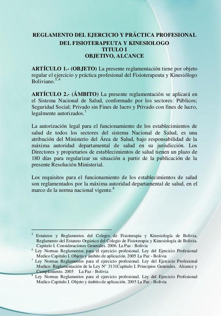REGLAMENTO DEL EJERCICIO Y PRÁCTICA PROFESIONAL       DEL FISIOTERAPEUTA Y KINESIOLOGO                    TITULO I        ...