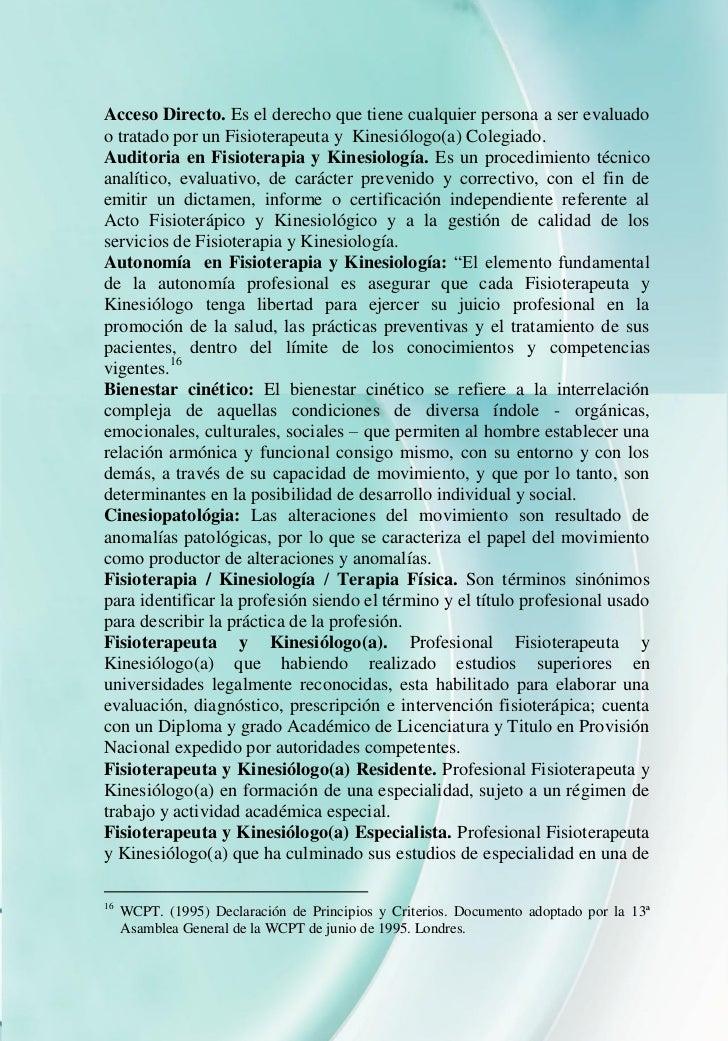 Acceso Directo. Es el derecho que tiene cualquier persona a ser evaluadoo tratado por un Fisioterapeuta y Kinesiólogo(a) C...
