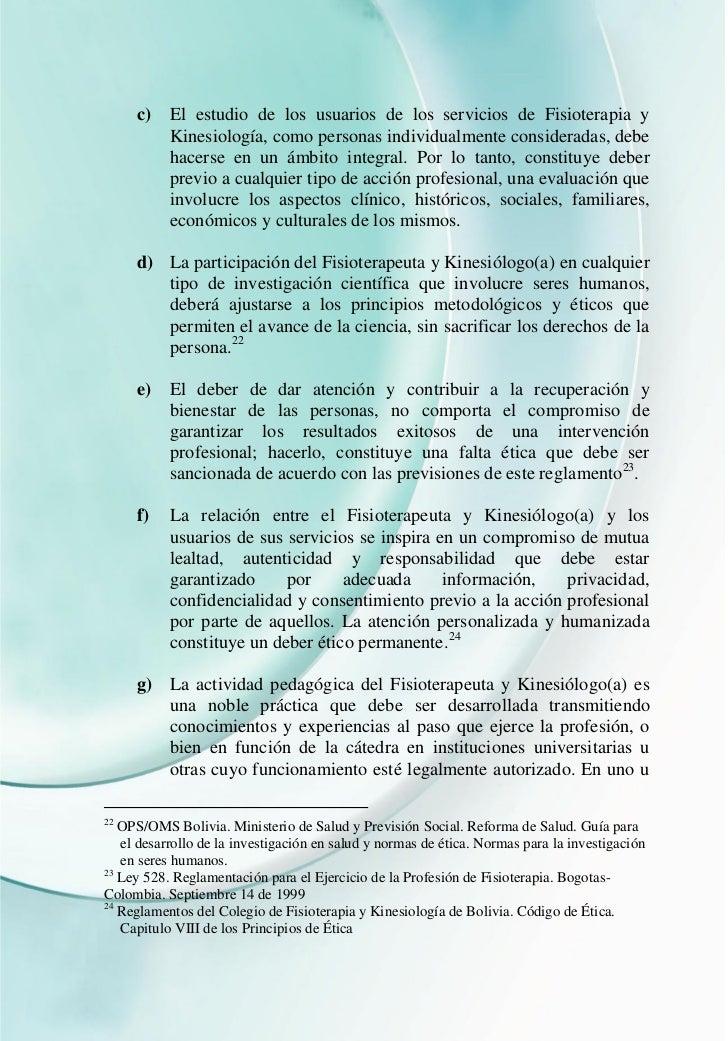c)    El estudio de los usuarios de los servicios de Fisioterapia y           Kinesiología, como personas individualmente ...