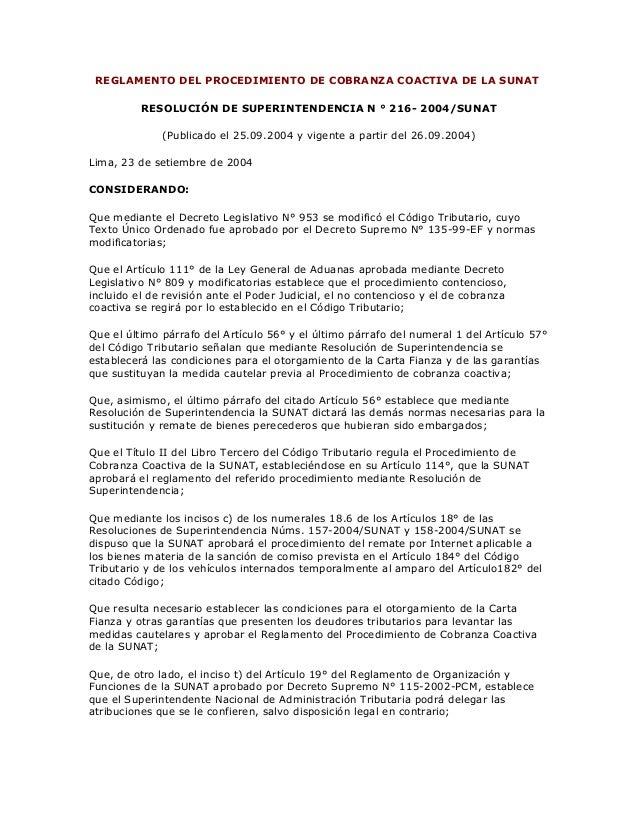 REGLAMENTO DEL PROCEDIMIENTO DE COBRANZA COACTIVA DE LA SUNAT RESOLUCIÓN DE SUPERINTENDENCIA N ° 216- 2004/SUNAT (Publicad...